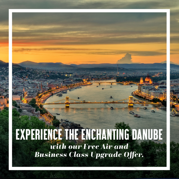 Experience the Enchanting Danube with our Free Air and Business Class Upgrade Offer.