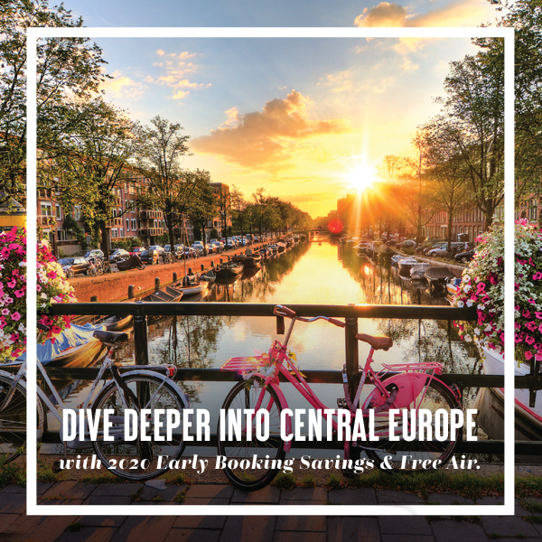 Dive deeper into Central Europ with 2020 Early Booking Savings & Free Air.