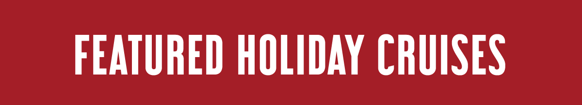Featured holiday cruises