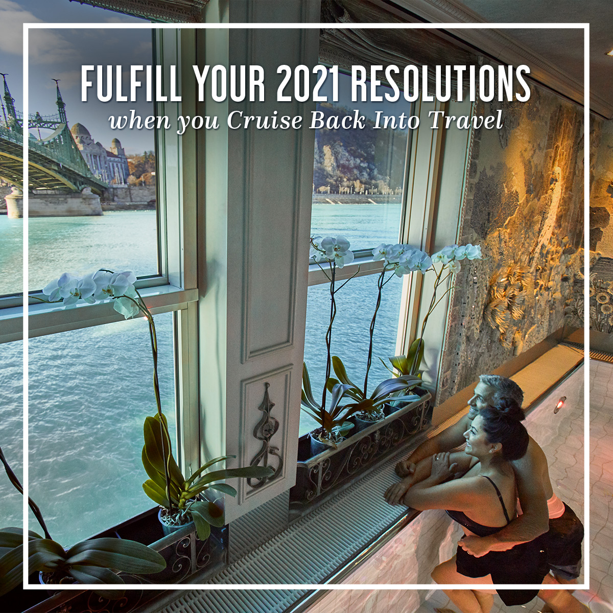 Fulfill your 2021 resolutions when you Cruise Back Into Travel