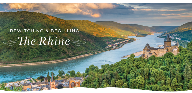 Bewitching & Beguiling - The Rhine!