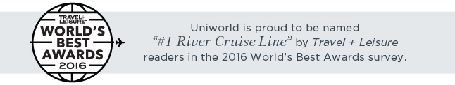 Travel + Leisure World's Best Awards 2016 | Uniworld is proud to be named #1 River Cruise Line by Travel + Leisure readers in the 2016 World's Best Awards survey.