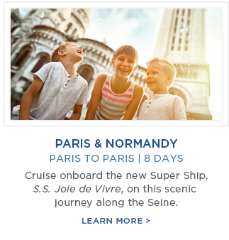 Paris & Normandy. Paris to Paris | 8 Days. Cruise onboard the new Super Ship, S.S. Joie de Vivre, on this scenic journey along the Seine. Learn More Here!