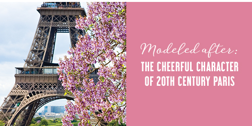Modeled after: The cheerful character of 20th century Paris