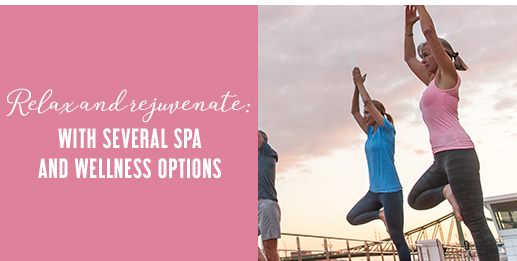 Relax and rejuvenate: With several spa and wellness options