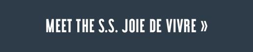 Meet the S.S. Joie De Vivre