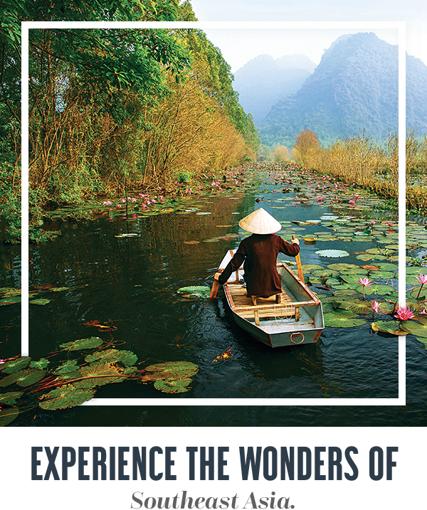 Experience the wonders of Southeast Asia